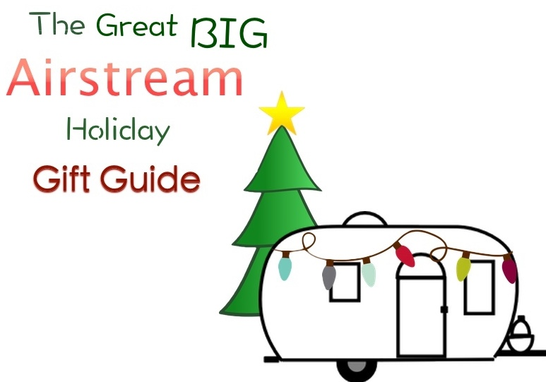 The great big airstream holiday gift guide watsonswander for Airstream christmas decoration