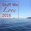 Stuff We Love 2016